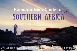 Our Romantic Mini-guide to Southern Africa