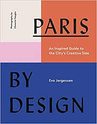 Paris by Design: An Inspired Guide to the City's Creative Side  Amazon Page.