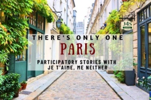 There's Only One Paris - Participatory Stories with Je T'Aime, Me Neither